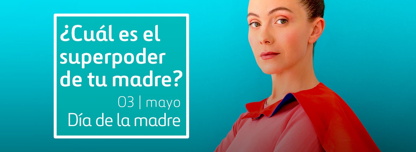 ¿Cuál es el superpoder de tu madre?